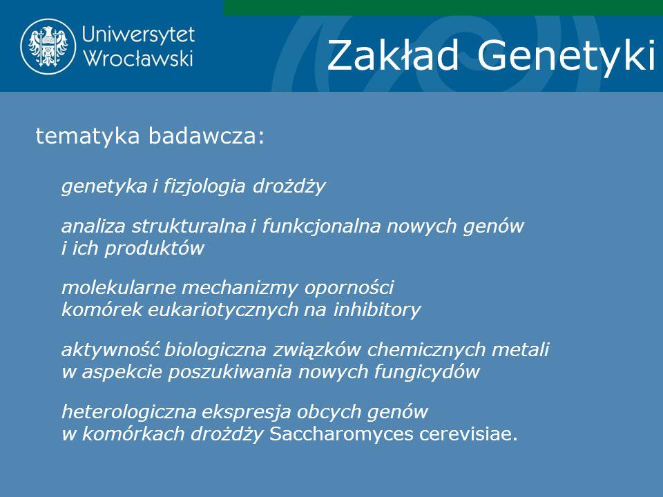 Zakład Genetyki tematyka badawcza: genetyka i fizjologia drożdży