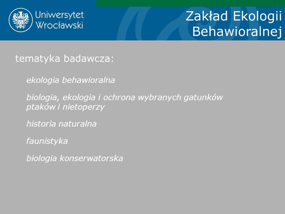 Zakład Ekologii Behawioralnej tematyka badawcza: ekologia behawioralna