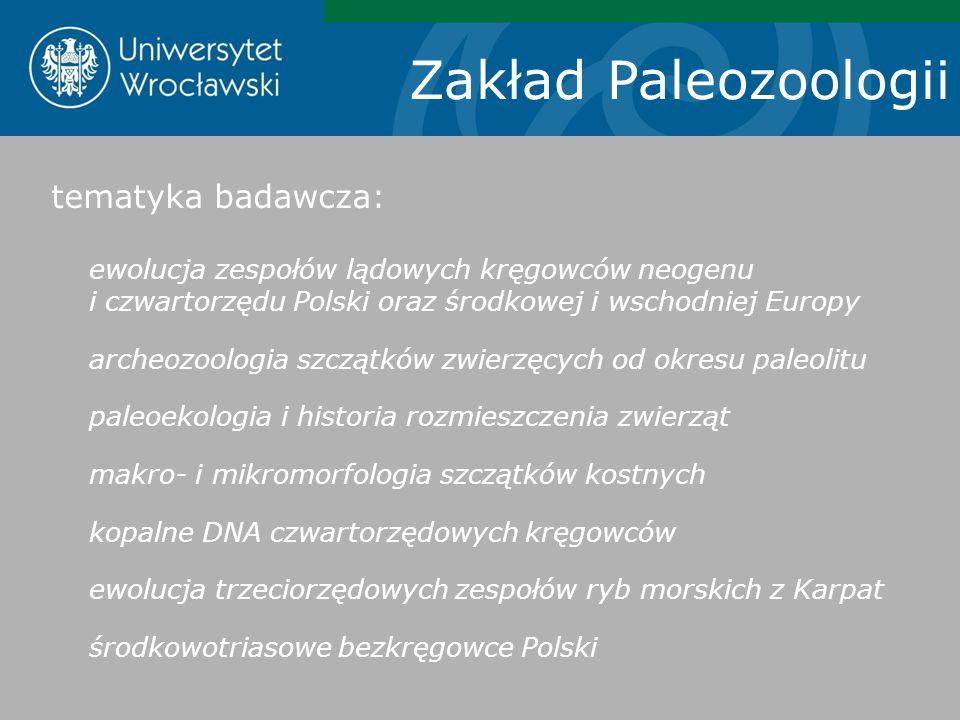 Zakład Paleozoologii tematyka badawcza: