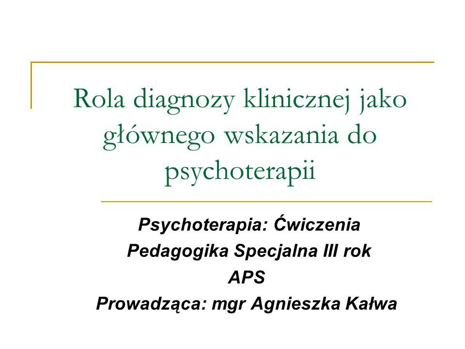 Rola diagnozy klinicznej jako głównego wskazania do psychoterapii