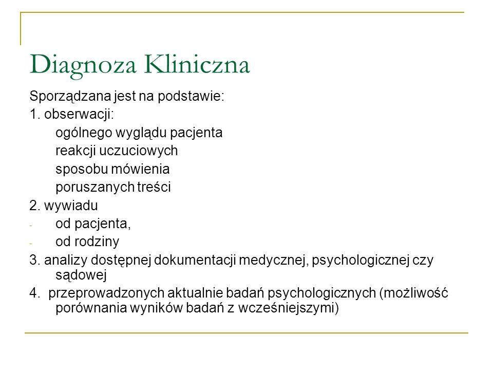 Diagnoza Kliniczna Sporządzana jest na podstawie: 1. obserwacji: