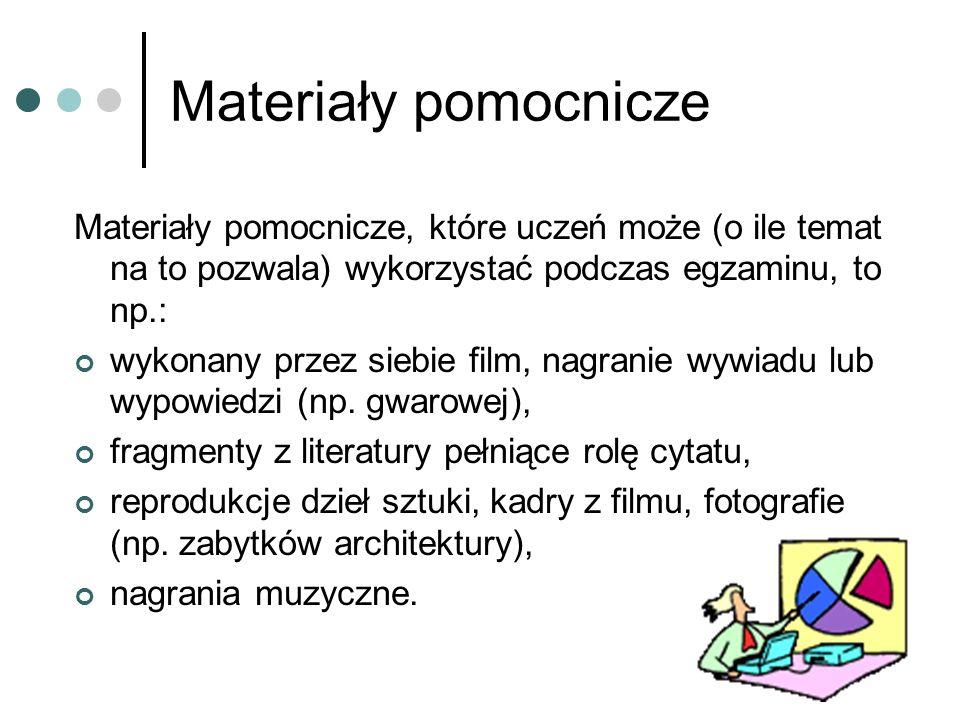 Materiały pomocnicze Materiały pomocnicze, które uczeń może (o ile temat na to pozwala) wykorzystać podczas egzaminu, to np.: