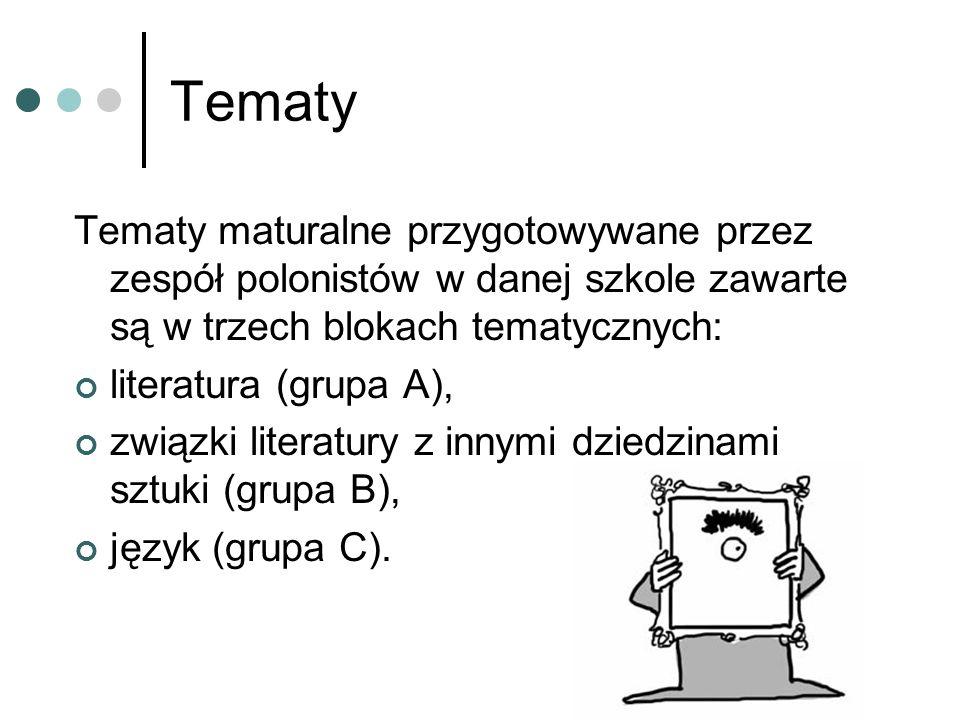 TematyTematy maturalne przygotowywane przez zespół polonistów w danej szkole zawarte są w trzech blokach tematycznych: