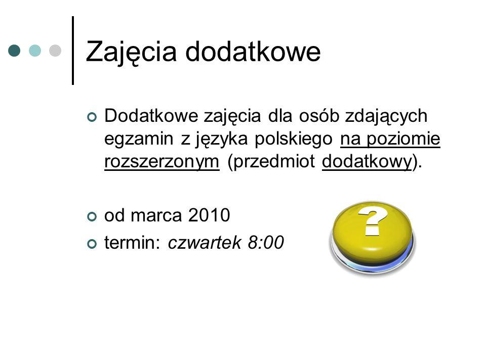 Zajęcia dodatkoweDodatkowe zajęcia dla osób zdających egzamin z języka polskiego na poziomie rozszerzonym (przedmiot dodatkowy).