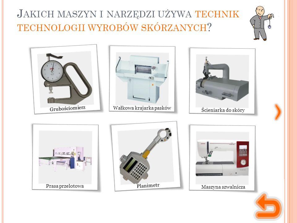 Jakich maszyn i narzędzi używa technik technologii wyrobów skórzanych