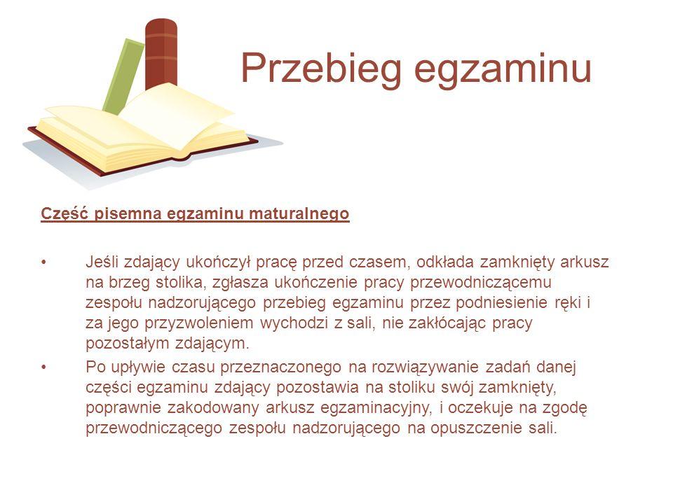 Przebieg egzaminu Część pisemna egzaminu maturalnego