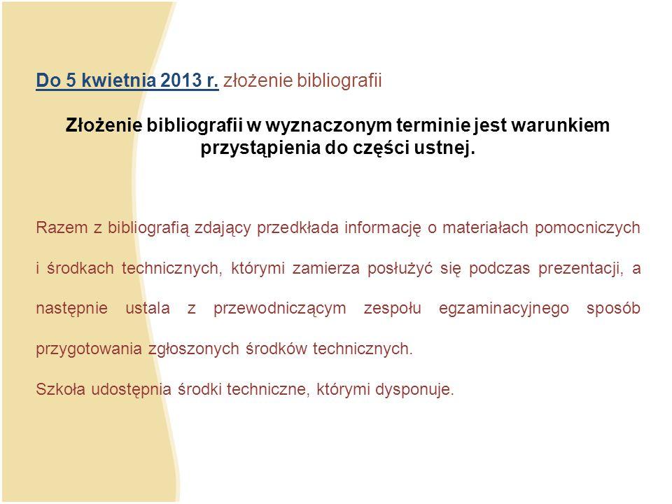 Do 5 kwietnia 2013 r. złożenie bibliografii