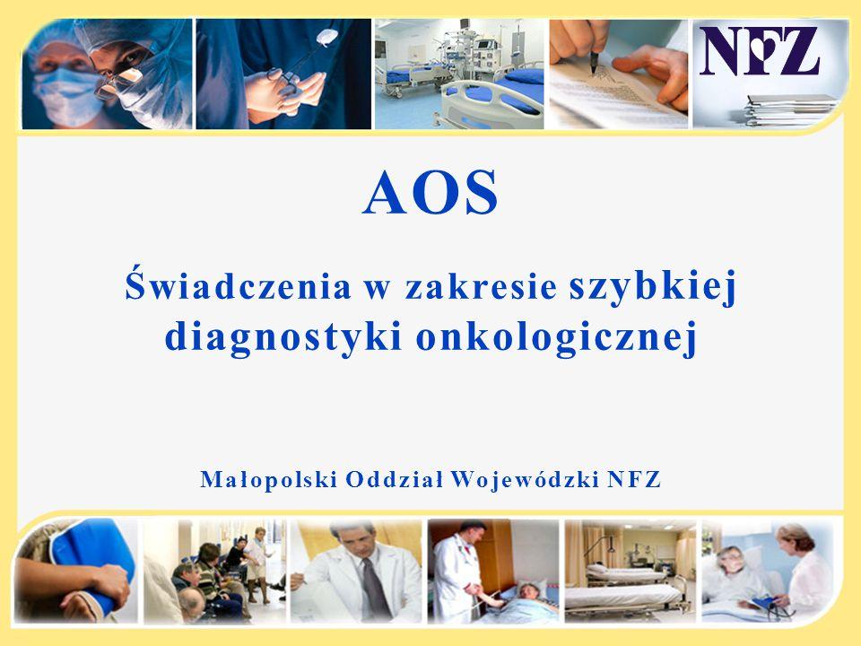 AOS Świadczenia w zakresie szybkiej diagnostyki onkologicznej