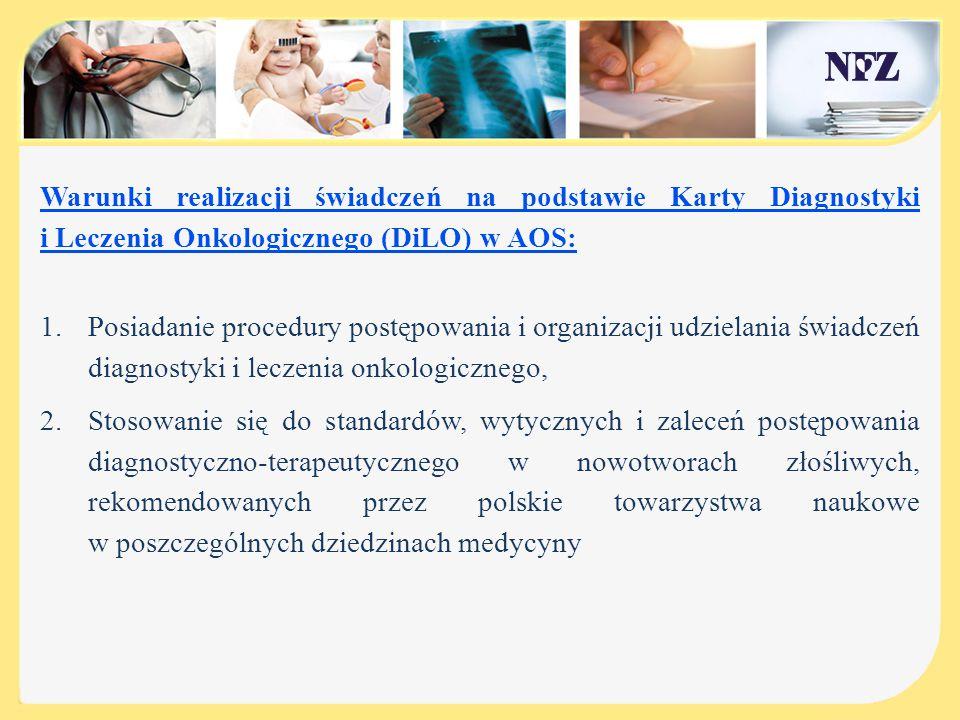 Warunki realizacji świadczeń na podstawie Karty Diagnostyki i Leczenia Onkologicznego (DiLO) w AOS: