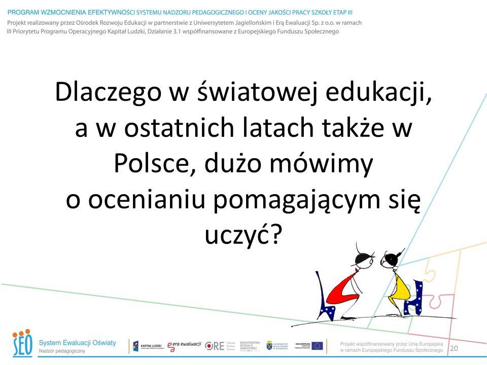 Dlaczego w światowej edukacji, a w ostatnich latach także w Polsce, dużo mówimy o ocenianiu pomagającym się uczyć
