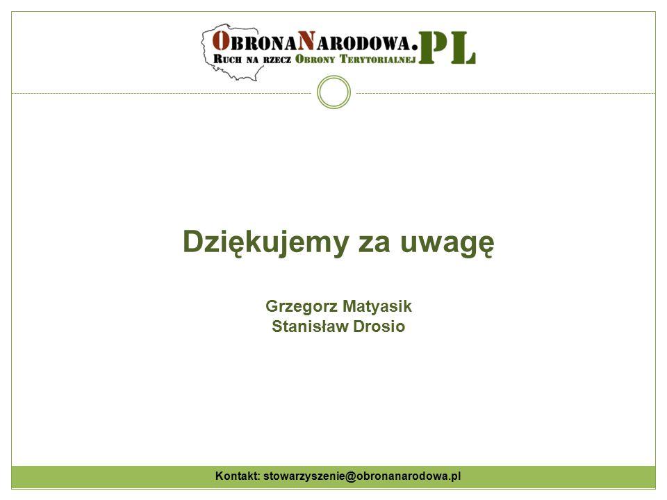Dziękujemy za uwagę Grzegorz Matyasik Stanisław Drosio