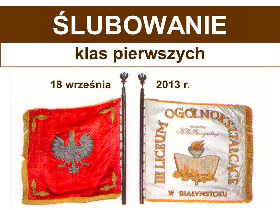 ŚLUBOWANIE klas pierwszych 18 września 2013 r.