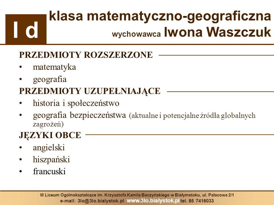 e-mail: 3lo@3lo.bialystok.pl www.3lo.bialystok.pl tel. 85 7416033