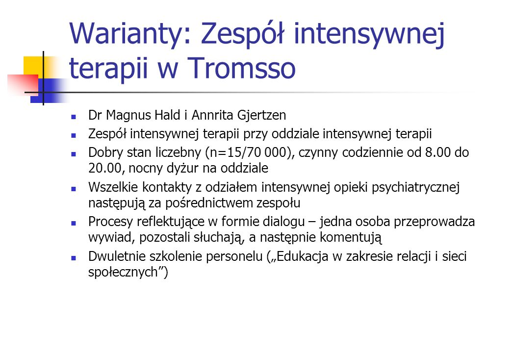 Warianty: Zespół intensywnej terapii w Tromsso