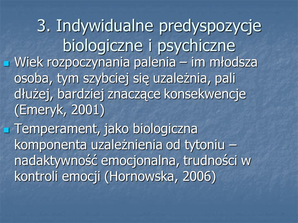 3. Indywidualne predyspozycje biologiczne i psychiczne