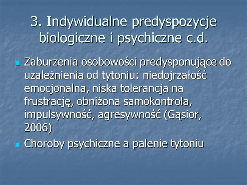 3. Indywidualne predyspozycje biologiczne i psychiczne c.d.