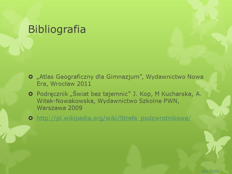 """Bibliografia """"Atlas Geograficzny dla Gimnazjum , Wydawnictwo Nowa Era, Wrocław 2011."""