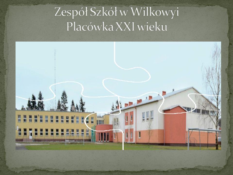 Zespół Szkół w Wilkowyi Placówka XXI wieku