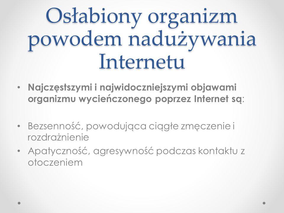 Osłabiony organizm powodem nadużywania Internetu