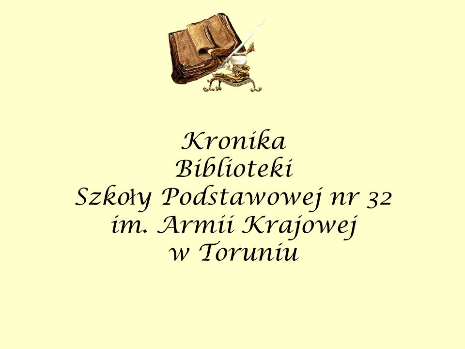 Kronika Biblioteki Szkoły Podstawowej nr 32 im. Armii Krajowej w Toruniu