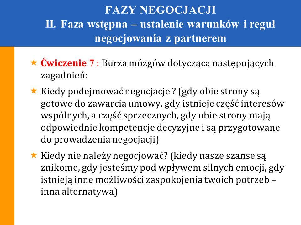 FAZY NEGOCJACJI II. Faza wstępna – ustalenie warunków i reguł negocjowania z partnerem