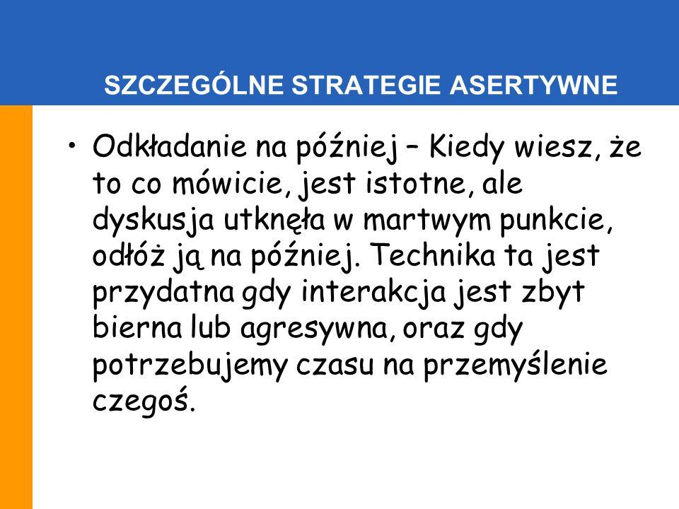 SZCZEGÓLNE STRATEGIE ASERTYWNE