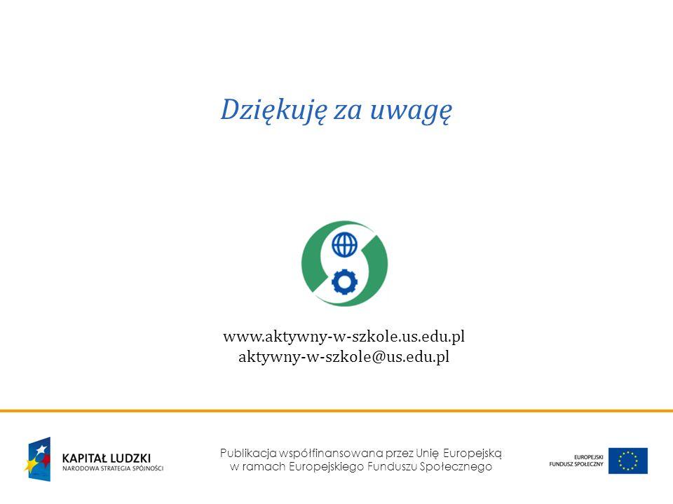 Dziękuję za uwagę www.aktywny-w-szkole.us.edu.pl