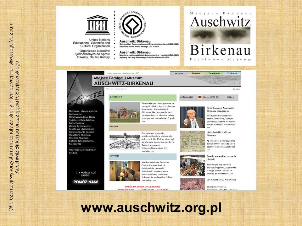 W prezentacji wykorzystano materiały ze strony internetowej Państwowego Muzeum Auschwitz Birkenau oraz zdjęcia P. Stryjkowskiego.
