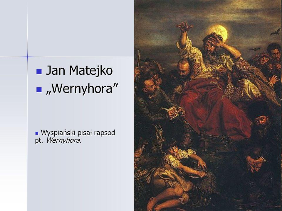 """Jan Matejko """"Wernyhora Wyspiański pisał rapsod pt. Wernyhora."""