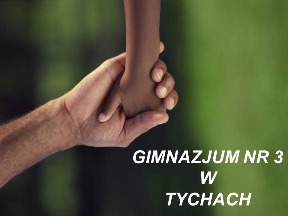 GIMNAZJUM NR 3 W TYCHACH