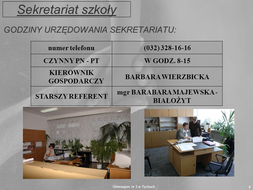 Sekretariat szkoły GODZINY URZĘDOWANIA SEKRETARIATU: numer telefonu