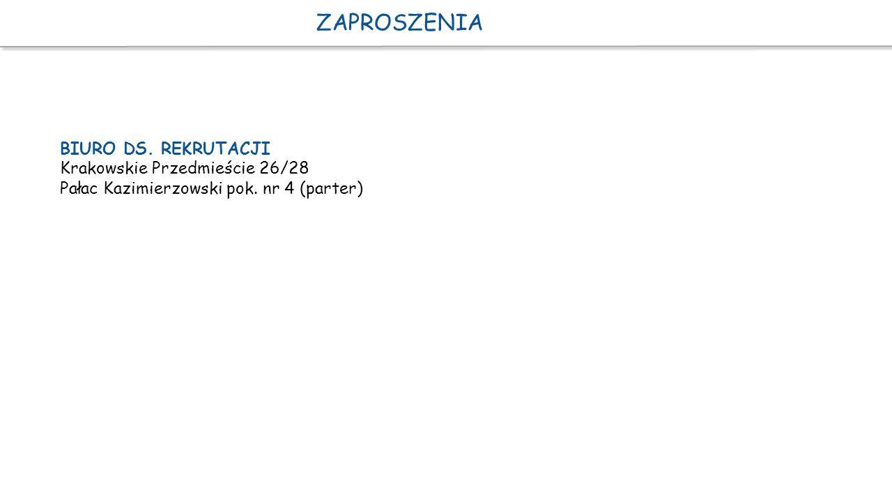 ZAPROSZENIA BIURO DS. REKRUTACJI Krakowskie Przedmieście 26/28