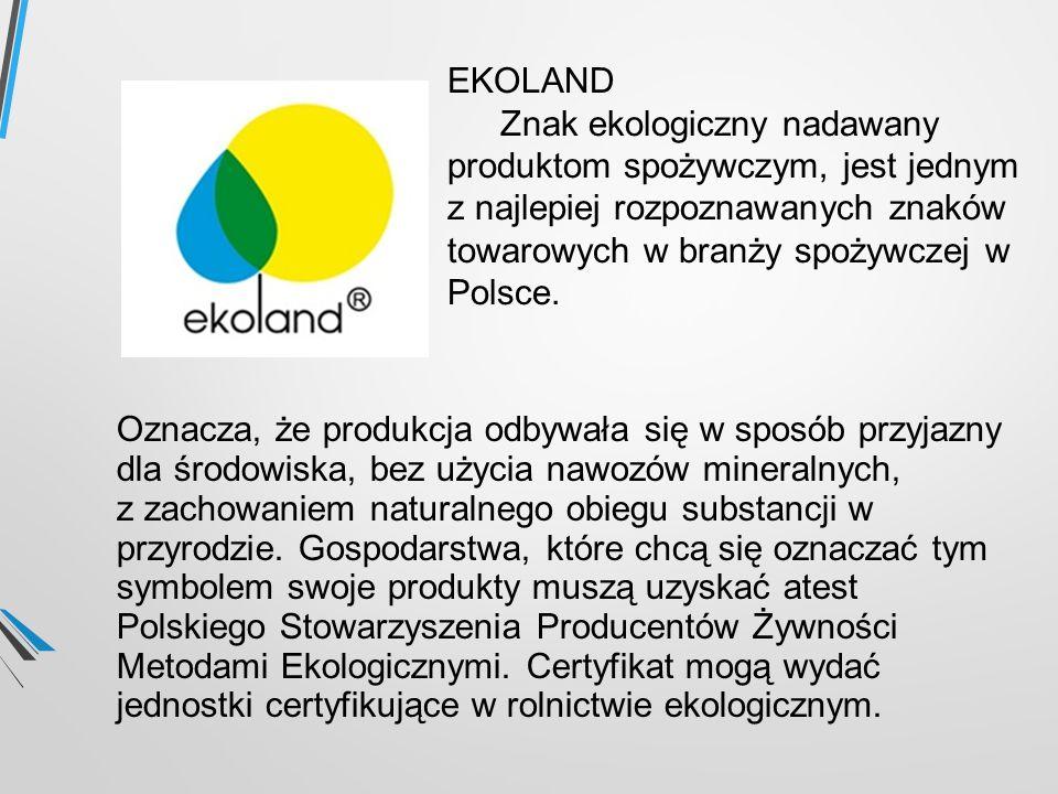 EKOLAND Znak ekologiczny nadawany produktom spożywczym, jest jednym z najlepiej rozpoznawanych znaków towarowych w branży spożywczej w Polsce.