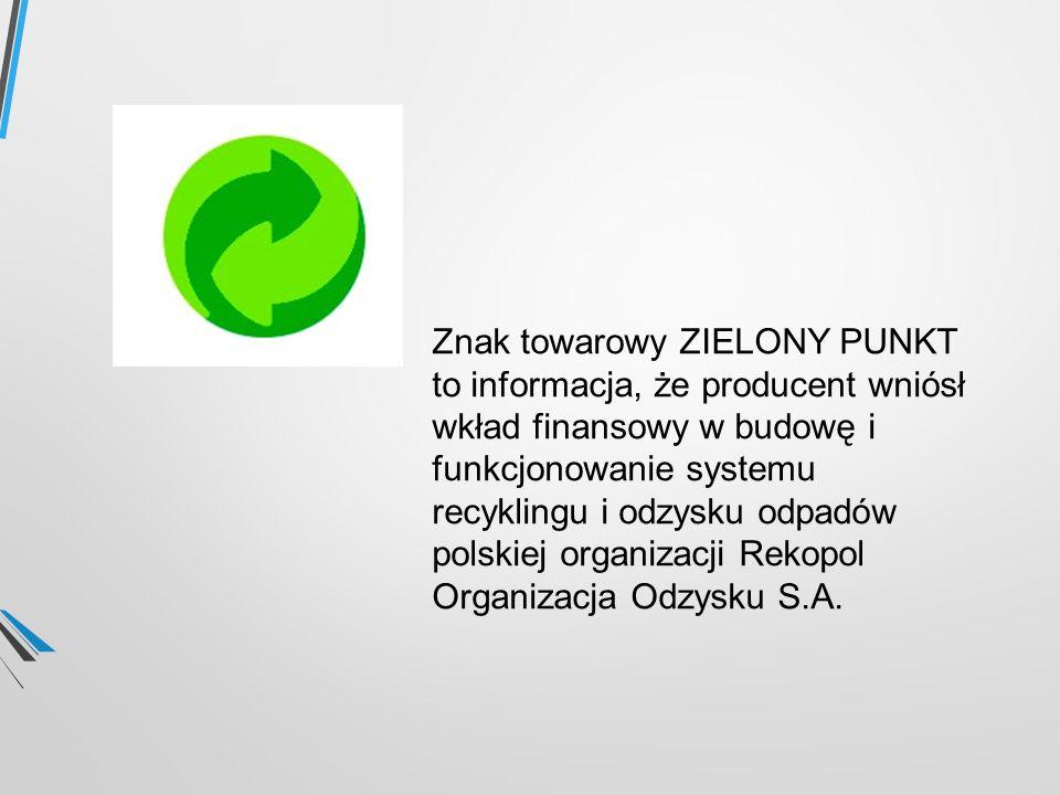 Znak towarowy ZIELONY PUNKT to informacja, że producent wniósł wkład finansowy w budowę i funkcjonowanie systemu recyklingu i odzysku odpadów polskiej organizacji Rekopol Organizacja Odzysku S.A.