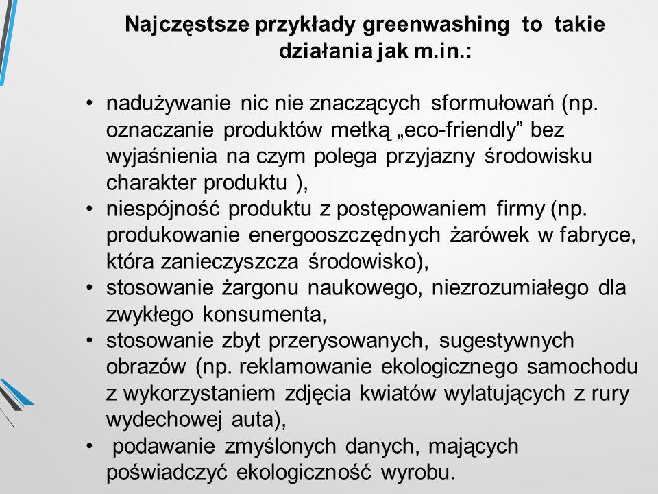 Najczęstsze przykłady greenwashing to takie działania jak m.in.: