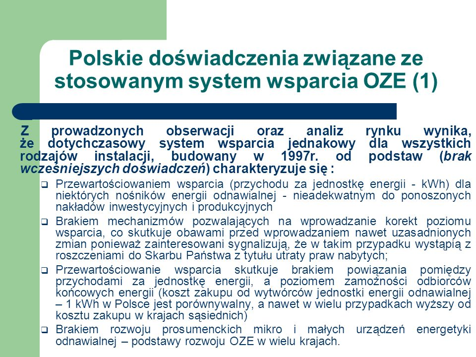 Polskie doświadczenia związane ze stosowanym system wsparcia OZE (1)
