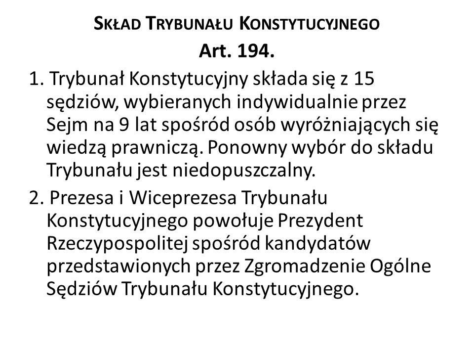 Skład Trybunału Konstytucyjnego Art. 194. 1