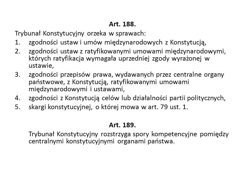 Art. 188. Trybunał Konstytucyjny orzeka w sprawach: zgodności ustaw i umów międzynarodowych z Konstytucją,