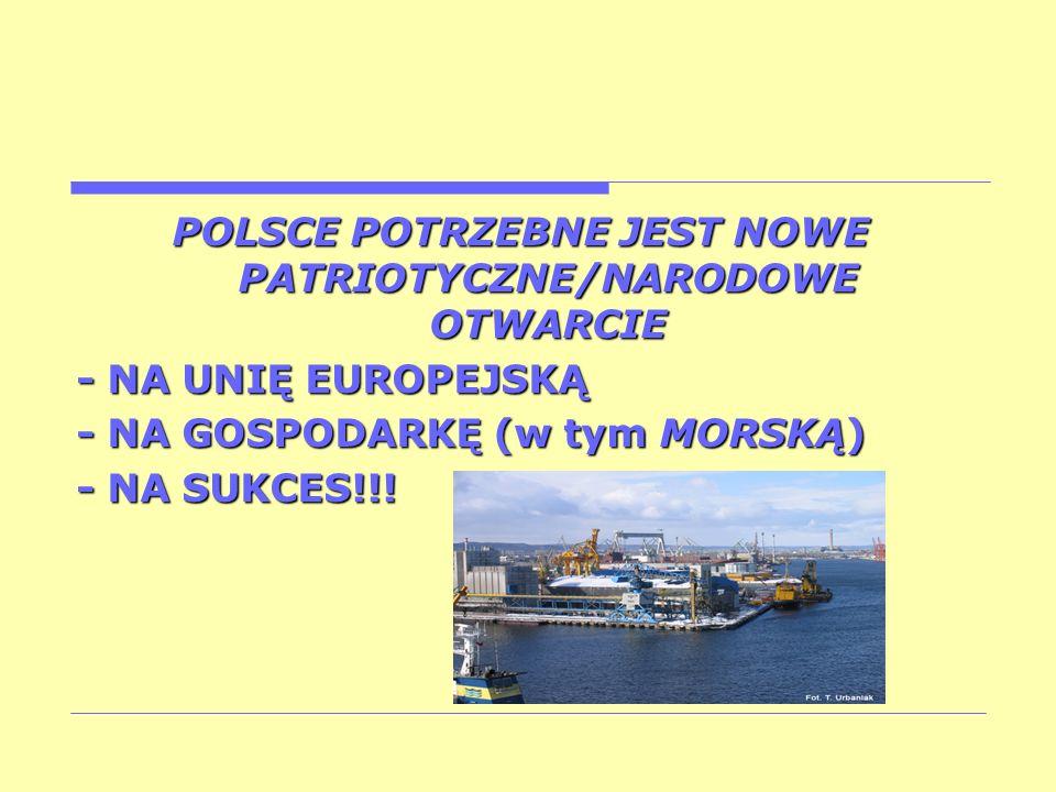 POLSCE POTRZEBNE JEST NOWE PATRIOTYCZNE/NARODOWE OTWARCIE