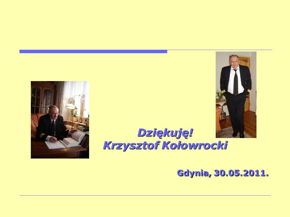 Dziękuję! Krzysztof Kołowrocki Gdynia, 30.05.2011.