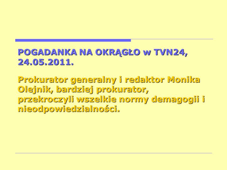 POGADANKA NA OKRĄGŁO w TVN24, 24.05.2011.