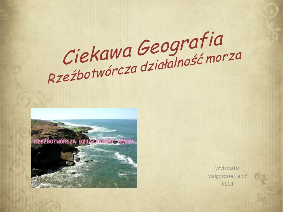 Ciekawa Geografia Rzeźbotwórcza działalność morza