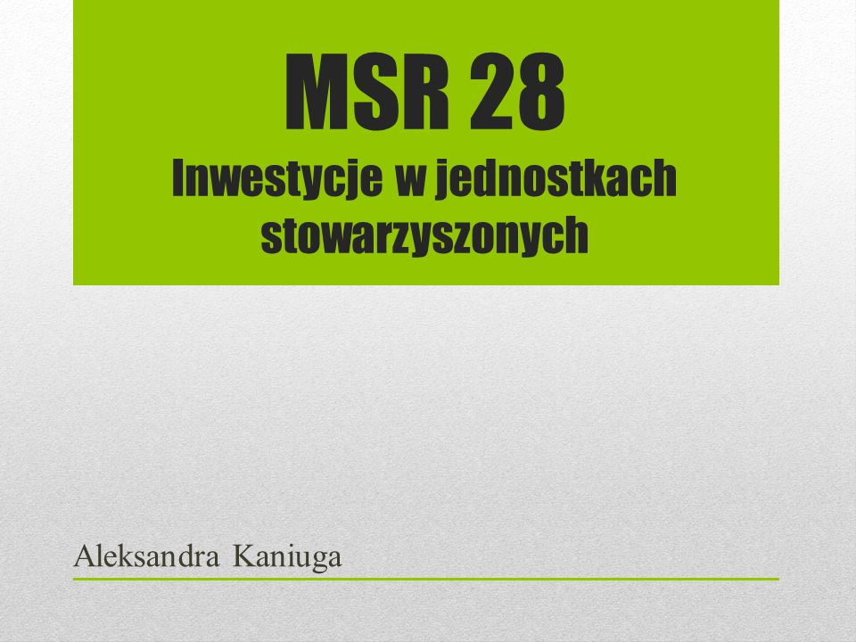 MSR 28 Inwestycje w jednostkach stowarzyszonych