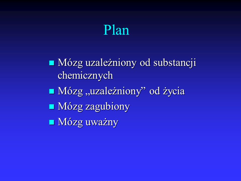 Plan Mózg uzależniony od substancji chemicznych