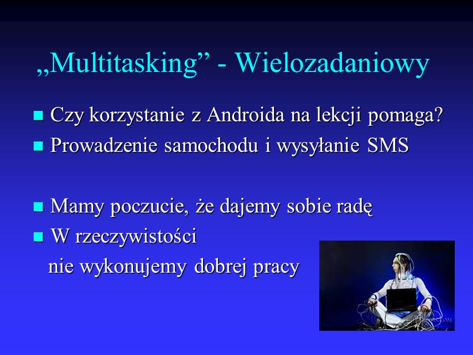 """Multitasking - Wielozadaniowy"