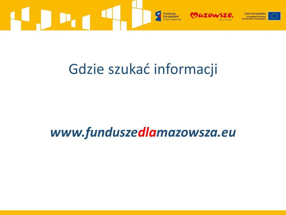 Gdzie szukać informacji www.funduszedlamazowsza.eu