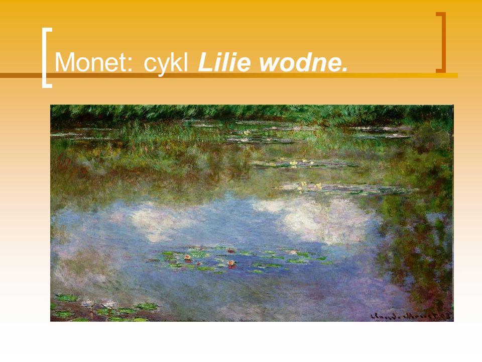 Monet: cykl Lilie wodne.