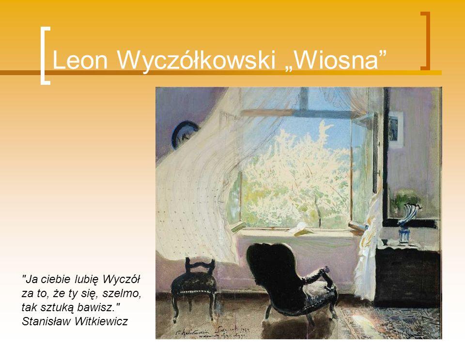 """Leon Wyczółkowski """"Wiosna"""