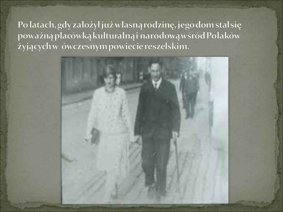 Po latach, gdy założył już własną rodzinę, jego dom stał się poważną placówką kulturalną i narodową wśród Polaków żyjących w ówczesnym powiecie reszelskim.