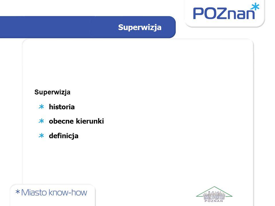 Superwizja Superwizja historia obecne kierunki definicja